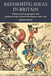 Reforming Ideas in Britain: Politics and Language in the Shadow of the French Revolution, 1789-1815