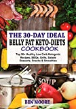 30-DAY BELLY FAT KETO-DIETS: Top 50+ Healthy Low Carb Ketogenic Recipes, BBQ's, Grills, Salads, Desserts, Snacks and Drinks For Belly Fats and Weight Loss (English Edition)