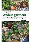 Anders gärtnern: Permakultur-Elemente im Hausgarten