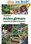 Anders gärtnern: Permakultur-Elemente...