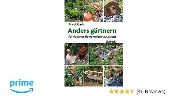 anders gartnern permakultur elemente im hausgarten