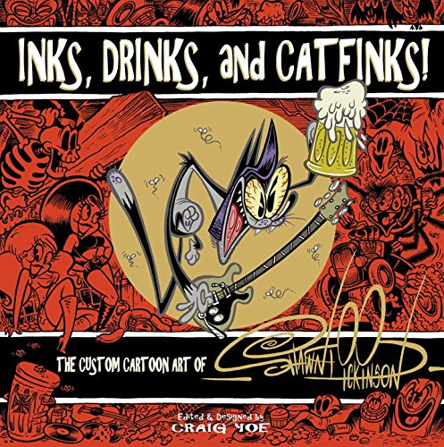 Inks, Drinks, and Catfinks!: The Custom Cartoon Art of Shawn Dickinson