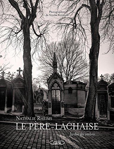 Le Père-Lachaise : Jardin des ombres par Nathalie Rheims