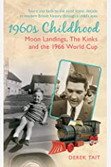 1960s Childhood: Moon Landings, The Kinks and the 1966 World Cup (Amberley Childhood Memories) Paperback