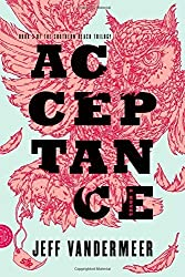 Acceptance: A Novel (The Southern Reach Trilogy) by Jeff VanderMeer (2014-09-02)