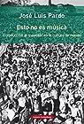Esto no es música par José Luis Pardo