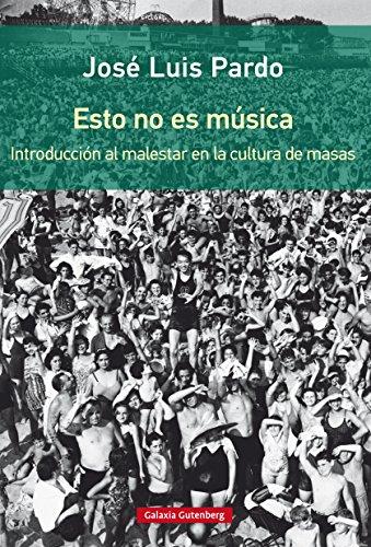 Esto no es música (Ensayo) por José Luis Pardo