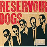 Reservoir Dogs (Original Motion Picture Soundtrack) [Explicit]