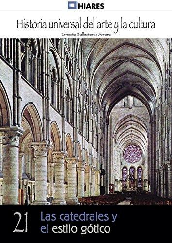 Las catedrales y el estilo gótico (Historia Universal del Arte y la Cultura nº 21) (Spanish Edition)