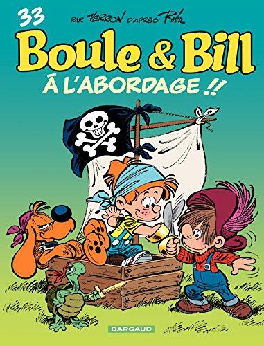 Boule et Bill - Tome 33 - À l'abordage ! ! (33) par Laurent Verron