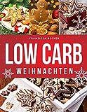 Low Carb Weihnachten: Hausgemachte Plätzchen und Co., mit Gelinggarantie - Franziska Becker