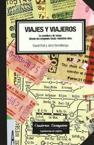 Viajes y viajeros. La aventura de viajar: Desde los orígenes hasta nuestros días (niberta - Cuadernos Livingstone)