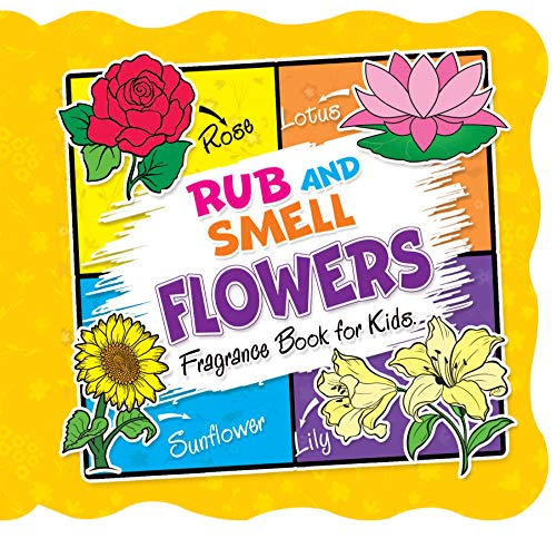 Rub and Smell - Flowers  (Fragrance Book for Kids)