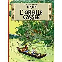 Les Aventures de Tintin 06: L'oreille cassee (Französische Originalausgabe)