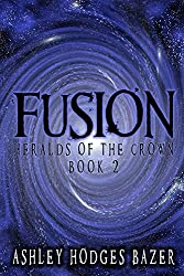 Fusion (Heralds of the Crown Book 2)