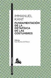 Fundamentación de la metafísica de las costumbres par Immanuel Kant
