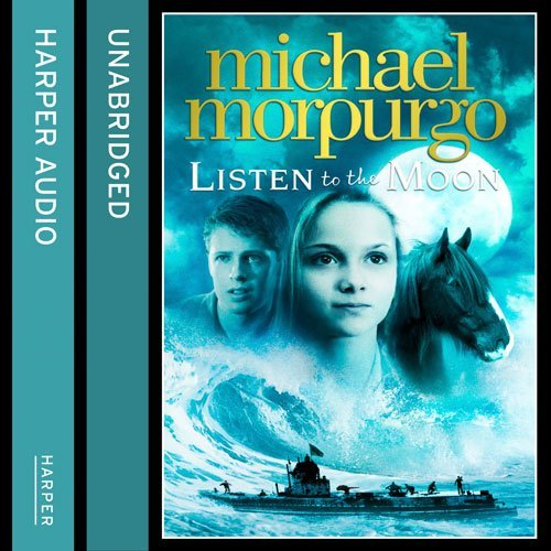 Listen to the Moon: Written by Michael Morpurgo, 2014 Edition, (Unabridged edition) Publisher: HarperCollins [Audio CD]