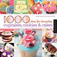 1000 Ideas for Decorating Cupcakes, Cakes, and Cookies (1,000 (Rockport))