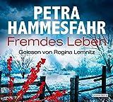 Fremdes Leben - Petra Hammesfahr