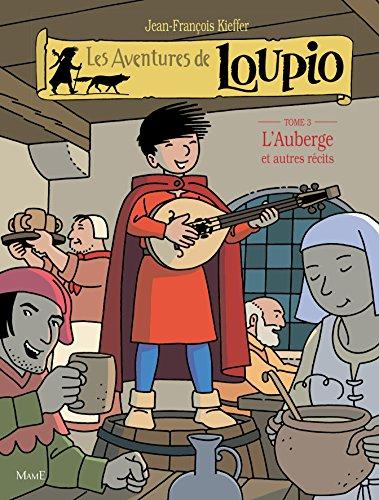 Les Aventures de Loupio, tome 3 : L'Auberge et Autres récits par Jean-François Kieffer