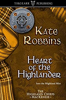 Heart of the Highlander: The Highland Chiefs Series: #5 by [Robbins, Kate]