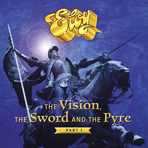 Eloy: The Vision,The Sword And The Pyre (Part 1) (Audio CD)