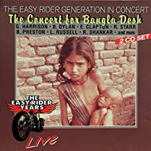 THE EASY RIDER GENERATION IN CONCERT - THE CONCERT FOR BANGLA DESH