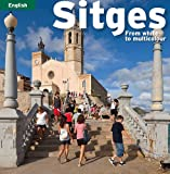 Sitges: From white to multicolour (Sèrie 4)