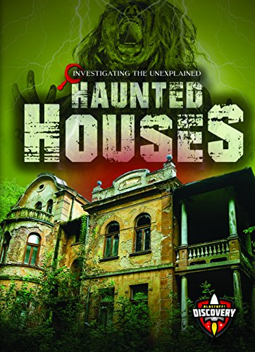 Haunted Houses (Blastoff Discovery: Investigating the Unexplained)