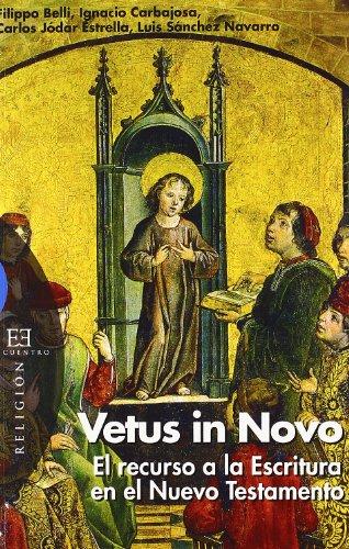 Vetus in Novo: El recurso a la Escritura en el Nuevo Testamento (Ensayo) por Ignacio Carbajosa Pérez