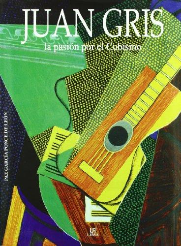 Juan Gris: La Pasión por el Cubismo (Arte) por Paz García Ponce de León