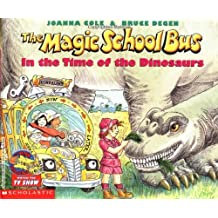 The Magic School Bus in the Time of the Dinosaurs (Magic School Bus (Paperback))