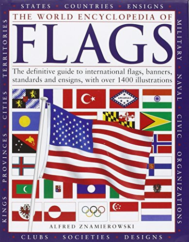 Standard-flag Banner (The World Encyclopedia of Flags: The Definitive Guide to International Flags, Banners, Standards and Ensigns, with Over 400 Illustrations)