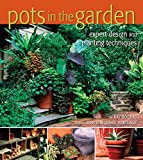 Pots in the Garden: Expert Design and Planting Techniques