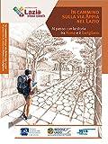 In cammino sulla via Appia nel Lazio: al passo con la storia tra Roma e il Garigliano