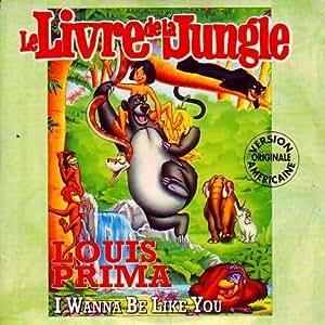 Soundtrack Walt DISNEY : Le livre de la jungle I wanna be like you 2-track CARD SLEEVE CDsingle