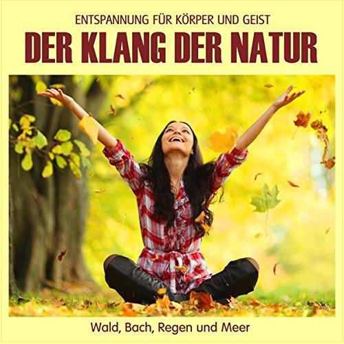 Der Klang der Natur - Wald Bach Regen und Meer-Naturklänge