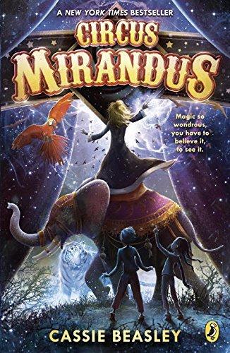 Circus Mirandus by Cassie Beasley (2016-08-16)