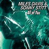 Miles Davis & Sonny Stitt - All of You
