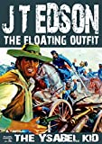 The Ysabel Kid (A Floating Outfit Western Book 1) by J. T. Edson
