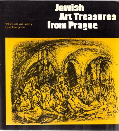 Jewish Art Treasures from Prague. The State Jewish Museum in Prague and Its Collections.