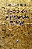 Estilos Griegos I - Kavafis K . P. Eliot (El Estilo Griego, I/ the Greek Style) by T. S. Eliot (1995-12-31)