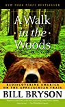 A Walk in the Woods: Rediscovering America on the Appalachian Trail par Bryson