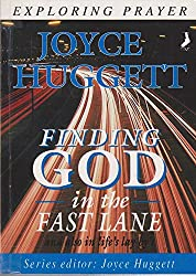 Finding God in the Fast Lane (Exploring Prayer)