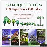 Eco-Arquitectura - 100 Arquitectos, 1000 Ideas