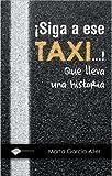 Siga A Ese Taxi Que Lleva Una His (Testimonio)
