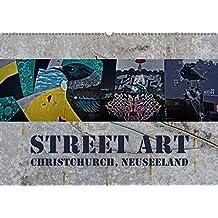 Street Art - Christchurch, Neuseeland (Wandkalender 2019 DIN A2 quer): Farbenprächtige Impressionen moderner Kunstwerke (Monatskalender, 14 Seiten) (CALVENDO Kunst)