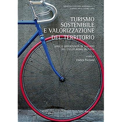 Turismo Sostenibile E Valorizzazione Del Territorio. Sfide E Opportunità Di Sviluppo Del Cicloturismo In Italia