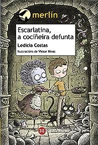 Escarlatina, a cociñeira defunta par Ledicia Costas