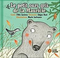 Le petit ours gris de la Mauricie par Marie Lafrance